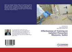 Bookcover of Effectiveness of Training on Isolation Precaution Measures, Sudan