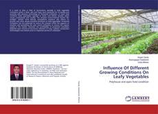 Borítókép a  Influence Of Different Growing Conditions On Leafy Vegetables - hoz