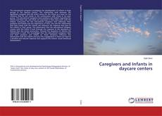 Bookcover of Caregivers and Infants in daycare centers