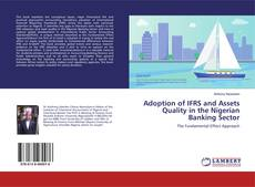 Bookcover of Adoption of IFRS and Assets Quality in the Nigerian Banking Sector