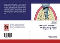 Bookcover of Immediate implants: A novel intervention in implant dentistry