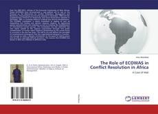 Portada del libro de The Role of ECOWAS in Conflict Resolution in Africa