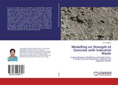 Bookcover of Modelling on Strength of Concrete with Industrial Waste