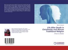 Portada del libro de Life After Death in Christianity and African Traditional Religion