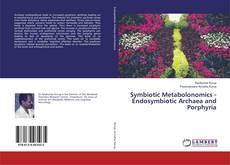 Обложка Symbiotic Metabolonomics - Endosymbiotic Archaea and Porphyria