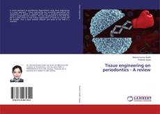 Bookcover of Tissue engineering on periodontics - A review