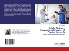 Beliefs, Attitudes, Knowledge & Behaviors of Physical therapists kitap kapağı