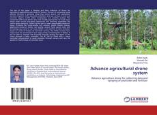 Bookcover of Advance agricultural drone system