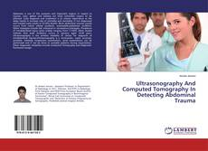 Capa do livro de Ultrasonography And Computed Tomography In Detecting Abdominal Trauma