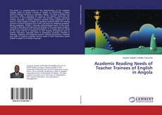 Bookcover of Academic Reading Needs of Teacher Trainees of English in Angola