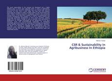 Bookcover of CSR & Sustainability In Agribusiness In Ethiopia