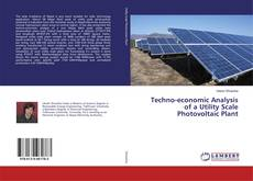 Bookcover of Techno-economic Analysis of a Utility Scale Photovoltaic Plant