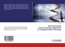 Bookcover of The Humanistic Communication Approach to College English Teaching