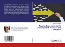 Bookcover of Teacher Leadership in the Greek context: Practices and prospects