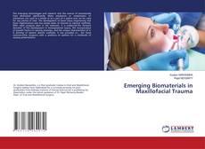 Bookcover of Emerging Biomaterials in Maxillofacial Trauma