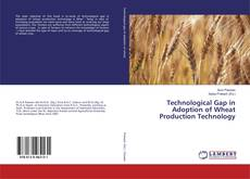 Bookcover of Technological Gap in Adoption of Wheat Production Technology