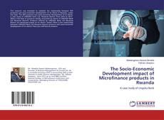 Bookcover of The Socio-Economic Development impact of Microfinance products in Rwanda