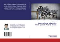 International Migration from Central Asia to Russia kitap kapağı