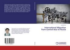 Portada del libro de International Migration from Central Asia to Russia