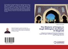 Bookcover of The Rhetoric of Empire in Hugh Millington Stutfield's El Maghreb