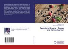 Symbiotic Disease - Cancer and its Modulation kitap kapağı
