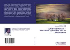 Bookcover of Symbiotic Disease – Metabolic Syndrome and its Modulation