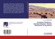 Bookcover of Symbiotic Medicine - Archaeal Digoxin– Master Modulator of Symbiosis