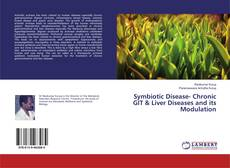 Bookcover of Symbiotic Disease- Chronic GIT & Liver Diseases and its Modulation