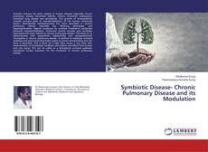 Bookcover of Symbiotic Disease- Chronic Pulmonary Disease and its Modulation