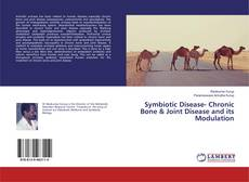 Bookcover of Symbiotic Disease- Chronic Bone & Joint Disease and its Modulation