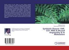 Bookcover of Symbiotic Disease- EMF, CCP, MNG & Mucoid Angiopathy & its Modulation