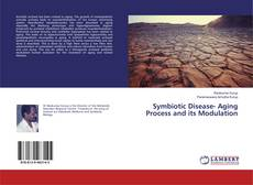 Bookcover of Symbiotic Disease- Aging Process and its Modulation