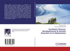 Bookcover of Symbiotic Disease- Developmental & Genetic Disorders & its Modulation