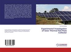 Bookcover of Experimental Investigation of Solar Thermal Flat Plate Collector