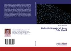 Copertina di Dielectric Behavior of Some Polar Liquid