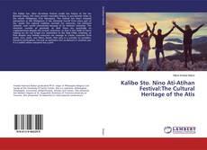 Bookcover of Kalibo Sto. Nino Ati-Atihan Festival:The Cultural Heritage of the Atis