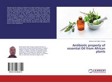 Bookcover of Antibiotic property of essential Oil from African plants