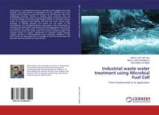 Couverture de Industrial waste water treatment using Microbial Fuel Cell
