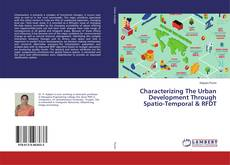 Bookcover of Characterizing The Urban Development Through Spatio-Temporal & RFDT