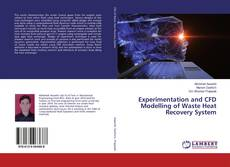 Bookcover of Experimentation and CFD Modelling of Waste Heat Recovery System