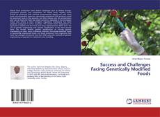 Couverture de Success and Challenges Facing Genetically Modified Foods