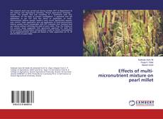 Обложка Effects of multi-micronutrient mixture on pearl millet
