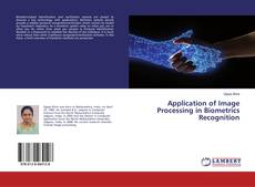 Bookcover of Application of Image Processing in Biometrics Recognition