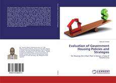 Bookcover of Evaluation of Government Housing Policies and Strategies