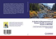 A Guide to Bioassessment of Stream Health: A research based in BHUTAN. kitap kapağı