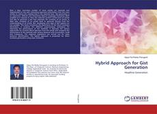 Hybrid Approach for Gist Generation kitap kapağı