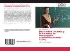 Bookcover of Motivación Docente y la Relación del Desempeño Académico Alumno 4TO G
