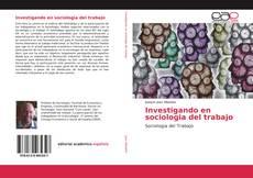 Capa do livro de Investigando en sociologia del trabajo