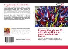 Buchcover von Prospectiva de los 70 años de la OEA y su papel en América Latina
