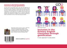Обложка Inclusion in the Primary English Classroom through gamification